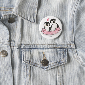 You're my Penguin Pin Badge - MyDoodlesAteMe