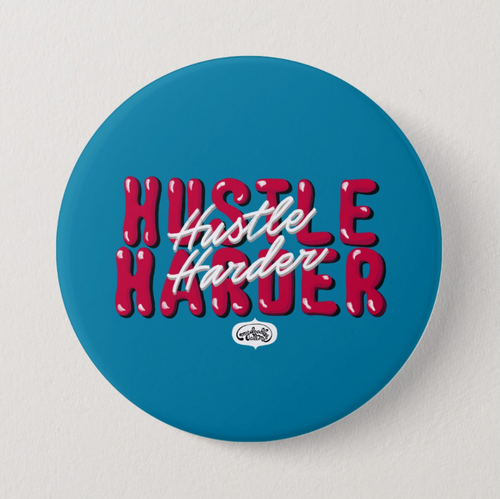 Hustle Harder Crisp Blue Pin Badge (+ Fridge Magnet) - MyDoodlesAteMe