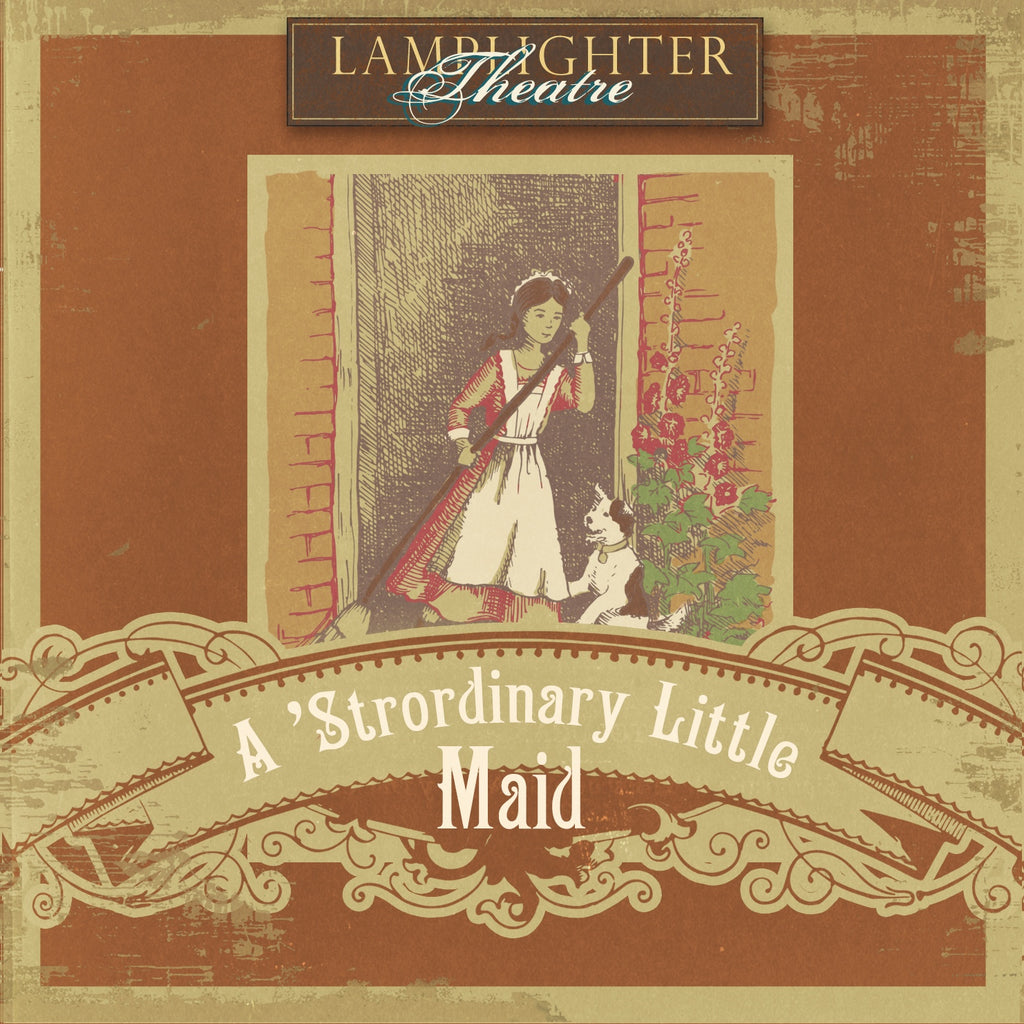 A 'Strodinary Little Maid Lamplighter Theatre Audio CD