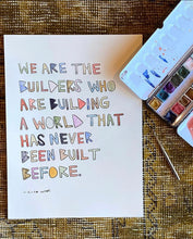 Load image into Gallery viewer, We Are the Builders Print
