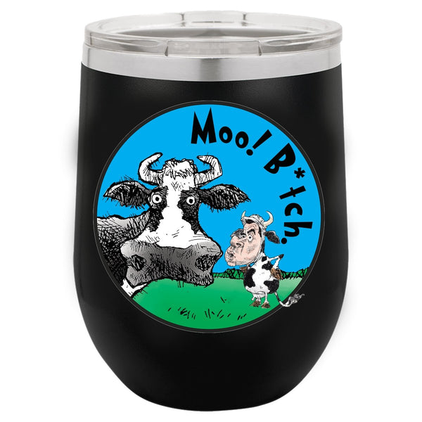 @DEVINCOW MOO! BITCH WINE TUMBLER-WINE TUMBLERS-PLAYING POLITICS