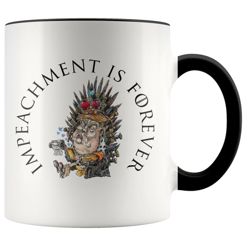 IMPEACHMENT IS FOREVER COFFEE MUG-Drinkware-PLAYING POLITICS