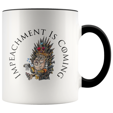 IMPEACHMENT IS COMING MUG - PLAYING POLITICS