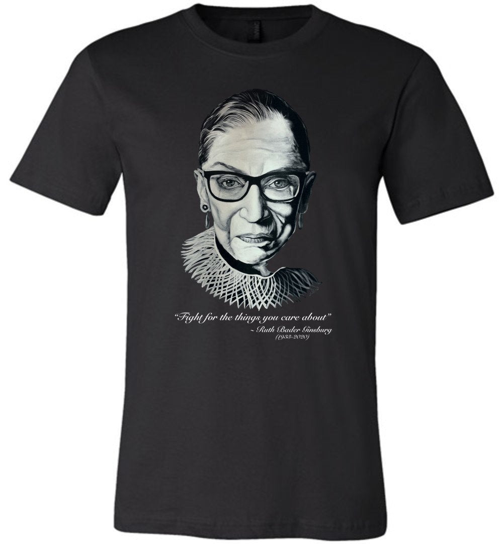 "RBG ""FIGHT FOR THE THINGS YOU CARE ABOUT"" TEE-TEES-PLAYING POLITICS"