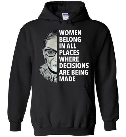 "RBG ""WOMEN BELONG IN ALL PLACES WHERE DECISIONS ARE BEING MADE"" HOODIE-HOODIES-PLAYING POLITICS"