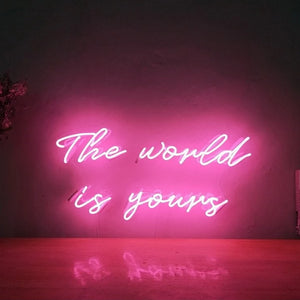 The World Is Yours | Classic Neon Sign