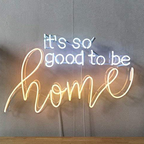 It Is So Good To Be Home neon sign
