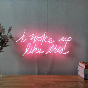 i woke up like this neon sign