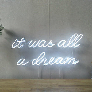 It Was All A Dream | Classic Neon Sign