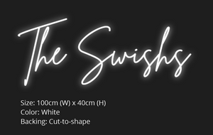 "Custom The Swishs"" Neon Sign"