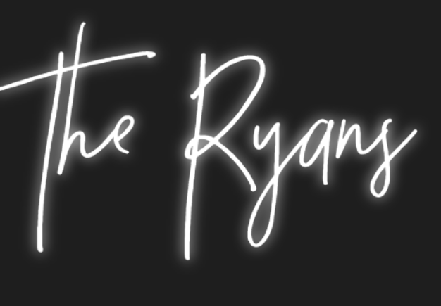 "Custom ""The Ryans"" Neon Sign"