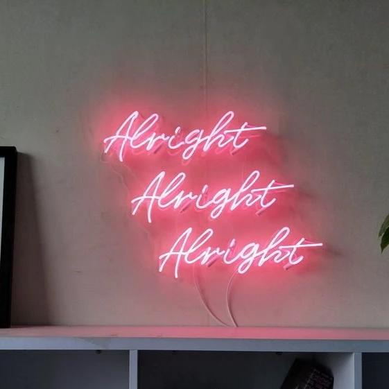 alright alright alright neon sign