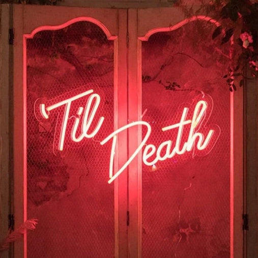 til death wedding neon sign
