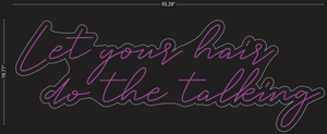 "Custom ""Let your hair do the talking"" Neon Sign"