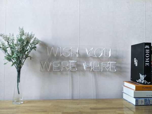 wish you were here neon sign