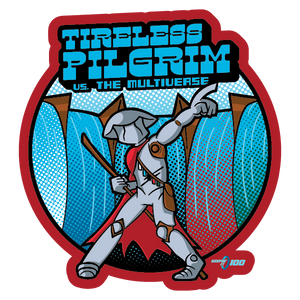 Keepin' It 100 — Tireless Pilgrim — Sticker