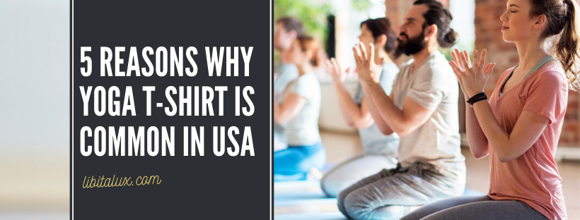 YOGA T-shirt Is Common In USA