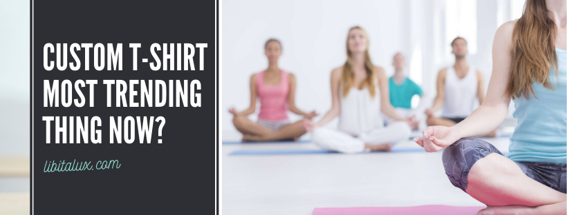 Yoga Custom T-shirt Most Trending Thing Now