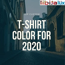 Top Custom tshirt color for 2020