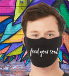 Face Mask Feed Your Soul - Cotton Comfort. U.S.A Made.