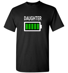 Daughter Full Battery Youth or Adult Tee t-shirt - See Discounts Lower on Page