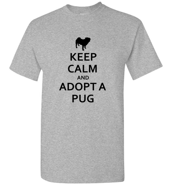 Keep Calm And Adopt A Pug Unisex Adult or Youth Tee Tshirt T-shirt black text