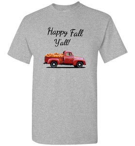 Happy Fall Y'All Red Pumpkin Truck Unisex Adult or Youth Tee Shirt T-shirt Tshirt black text - Order by 12/10 for Christmas