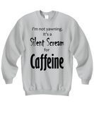 Silent Scream for Caffeine Shirt/Hoodie - Black Text