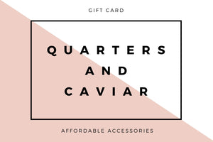 Quarters & Caviar gift card