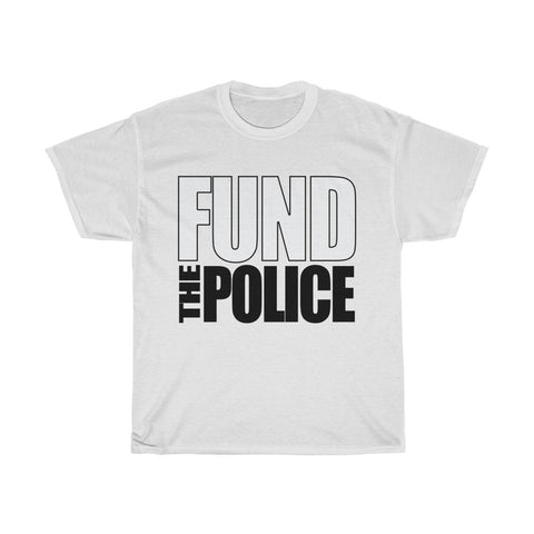 Fund The Police T-Shirt