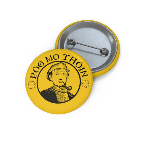"Trump Saint Patrick's Day Pog Mo Thoin ""Kiss my a$$"" Fun Irish Holiday Button"