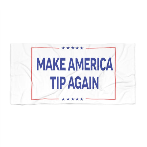 Make America Tip Again Covid-19 Charity Beach Towel