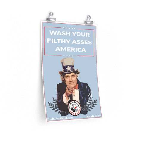 Wash Your Filthy Asses America Nick Di Paolo Show Poster