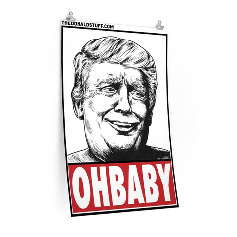 President Donald Trump Oh Baby Face Poster