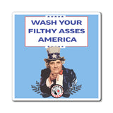 Wash Your Filthy Asses Magnet The Nick Di Paolo Show Magnet