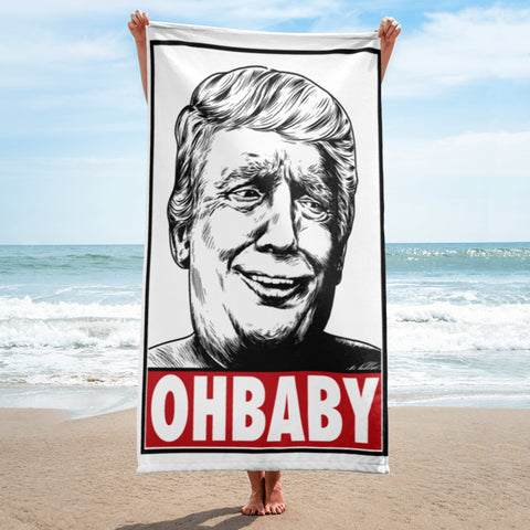 OH Baby! Donald Trump OBEY Style Parody Funny Political Beach Towel