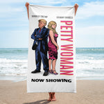 "Petty Woman ""Pretty Woman"" Parody Donald Trump and Stormy Daniels Funny Political Beach Towel"
