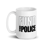 The Fund The Police Coffee Mug