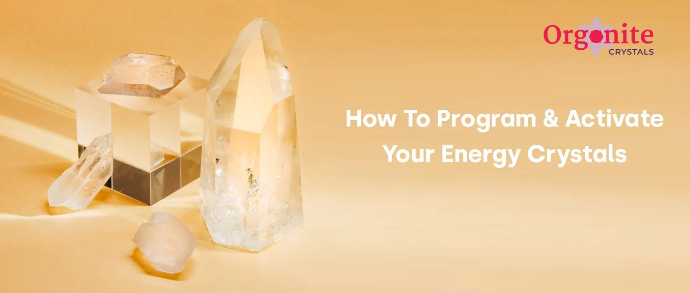 How To Program & Activate Your Energy Crystals