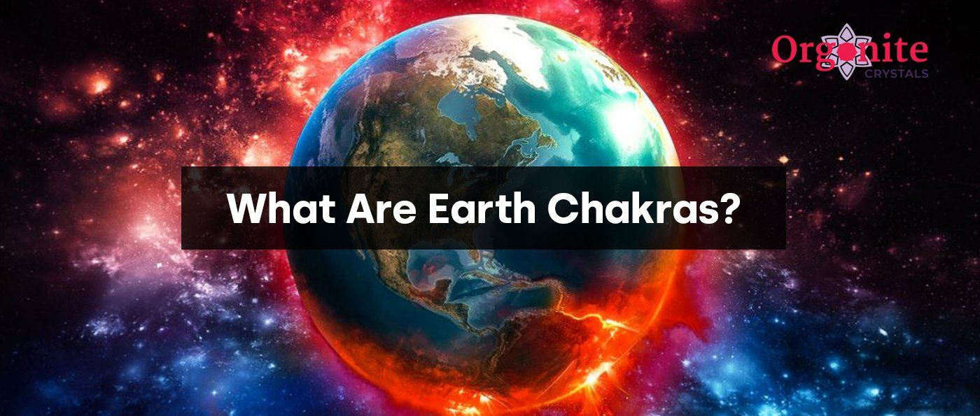 What Are Earth Chakras?