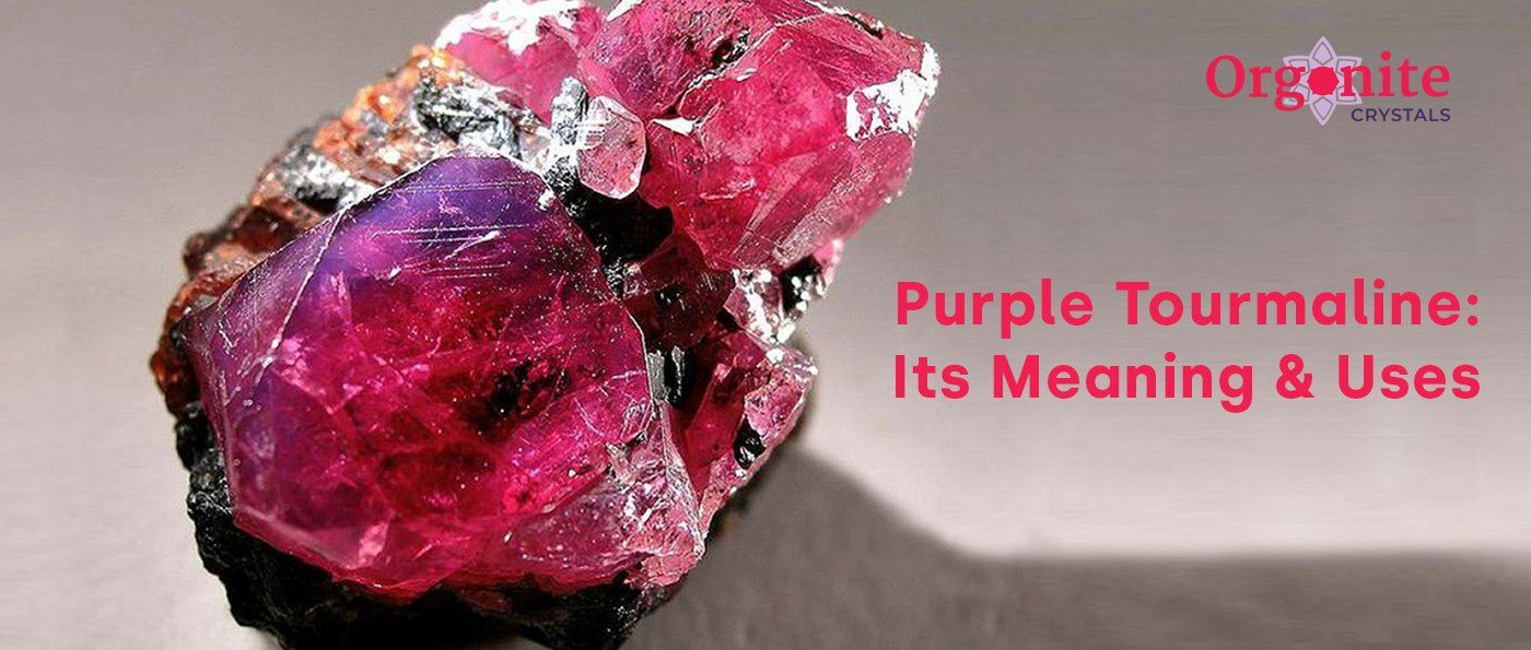 Purple Tourmaline: Its Meaning & Uses