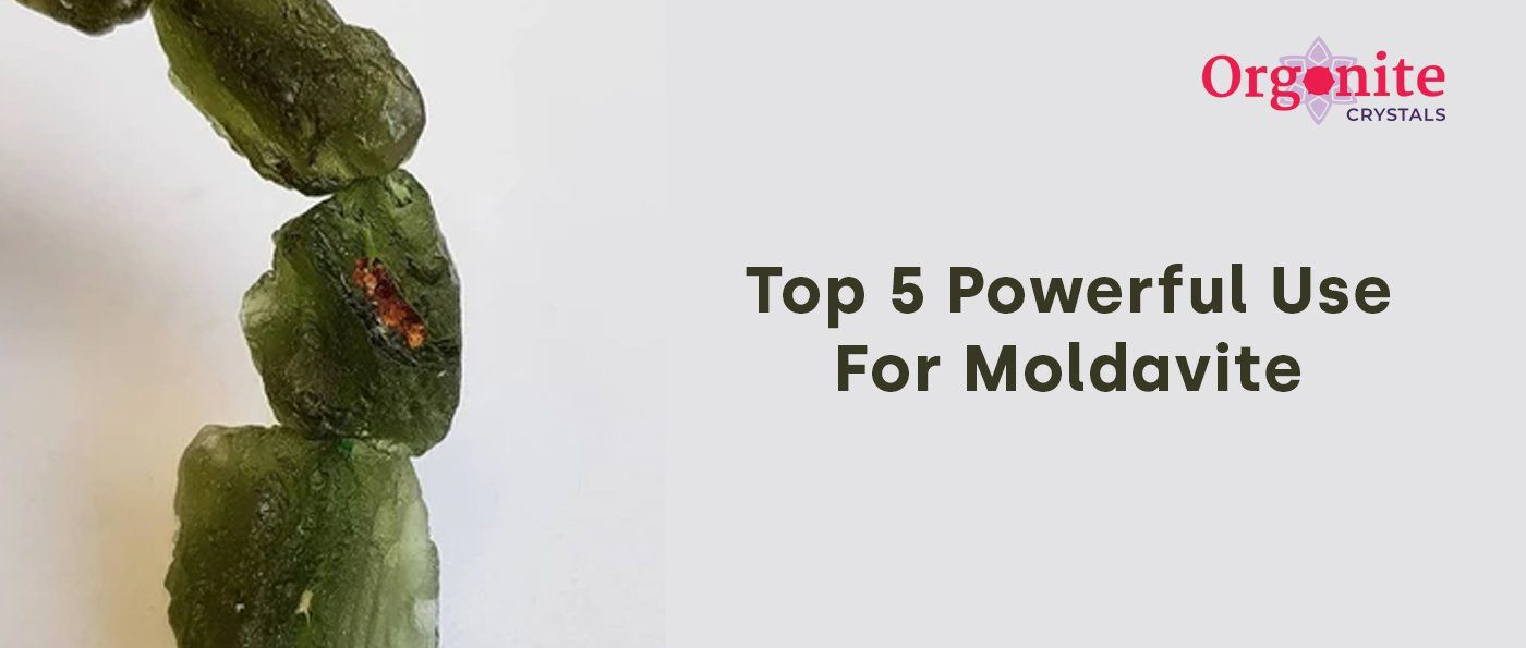 Top 5 Powerful Uses For Moldavite