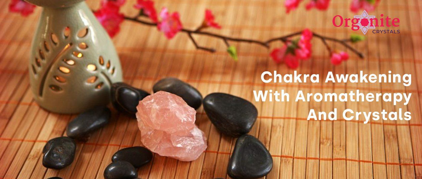 Chakra Awakening With Aromatherapy And Crystals