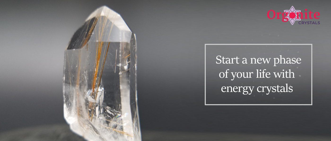 Start A New Phase Of Your Life With Energy Crystal