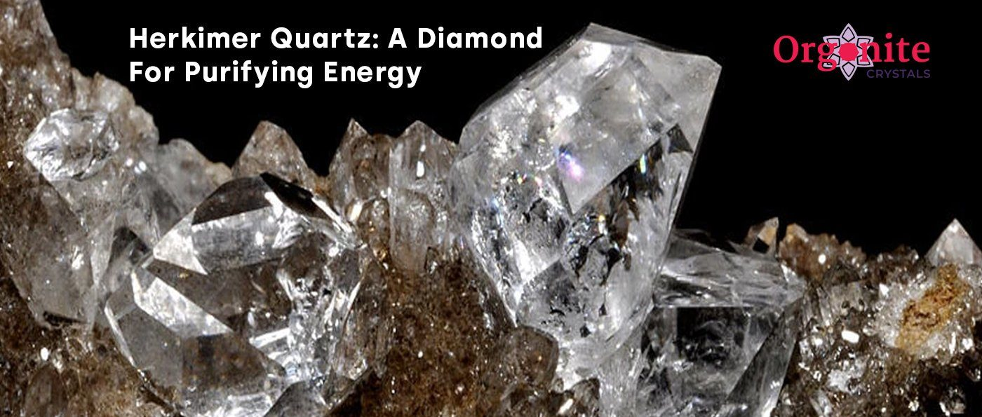 Herkimer Quartz: A Diamond For Purifying Energy