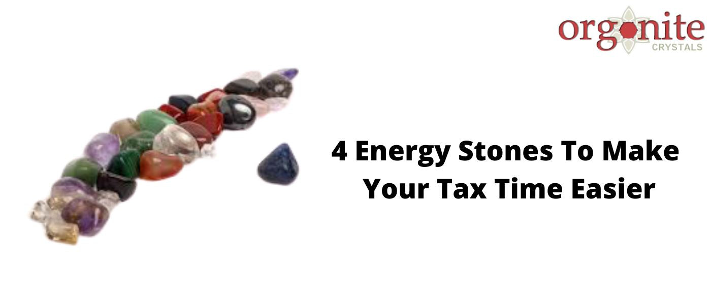 4 Energy Stones To Make Your Tax Time Easier