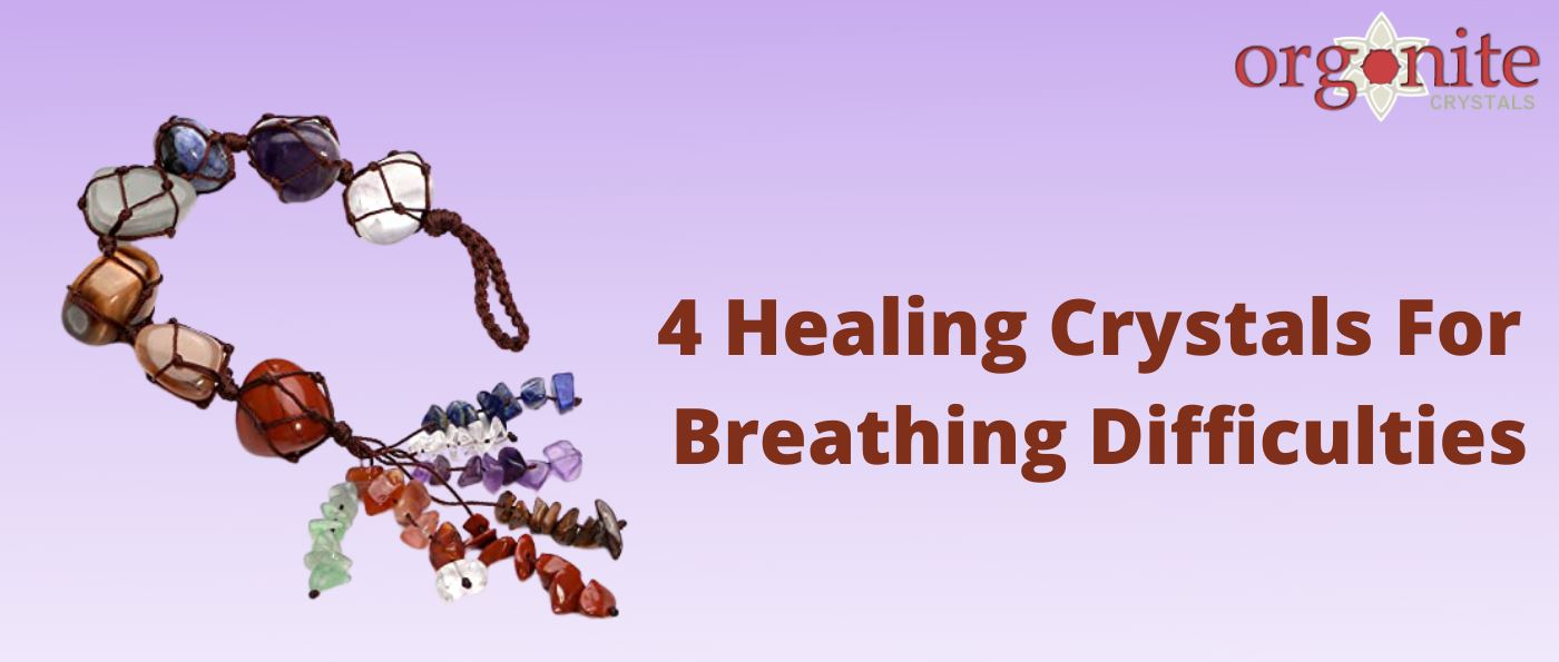 4 Healing Crystals For Breathing Difficulties