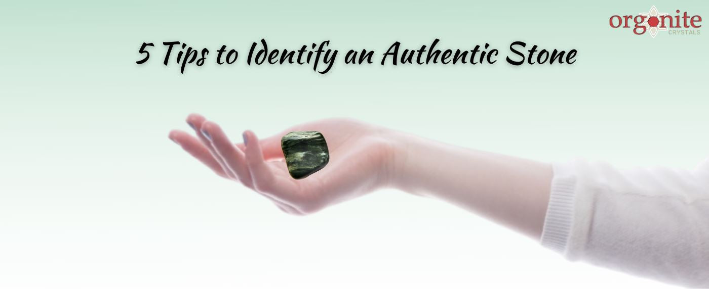 5 Tips to Identify an Authentic Stone