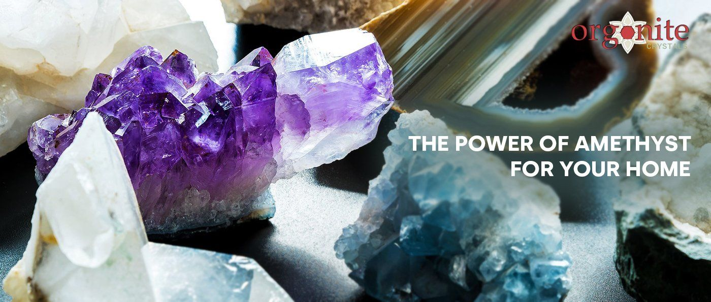 The Power of Amethyst for Your Home