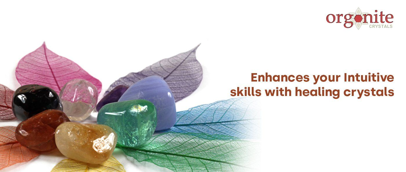 Enhance your Intuitive skills with healing crystals